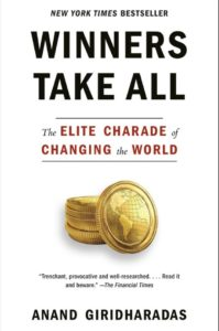 Winners Take All - The Elite Charade of Changing the World book cover